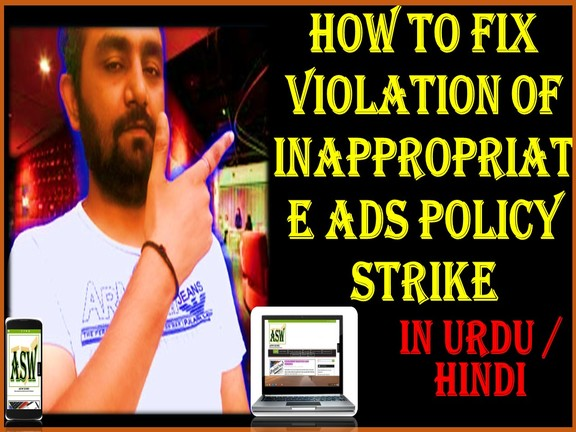 HOW TO FIX VIOLATION OF INAPPROPRIATE ADS POLICY STRIKE IN VERY EASY WAY IN URDU
